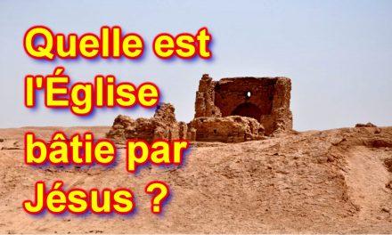 Quelle est l'Eglise bâtie par Jésus ?