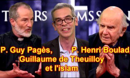 P. Henri Boulad, P. Guy Pagès, Guillaume de Theuilloy, et l'islam