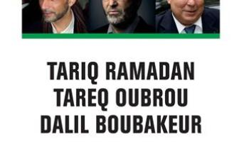 """« Je trouve inouïe l'outrecuidance de prédicateurs comme Tariq Ramadan, Tariq Oubrou…"""""""