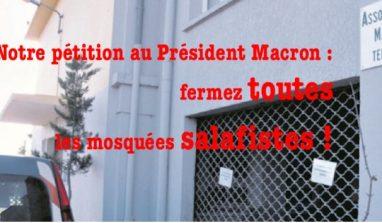 Pétition au Président Macron : Fermez toutes les mosquées salafistes !