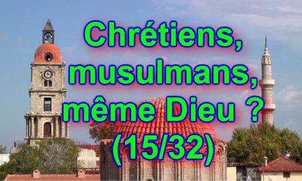 Que manque-t-il à Allah pour être chrétien ? Chrétiens, musulmans, même Dieu ? (15/32)