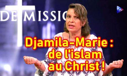Djamila-Marie, de l'islam au Christ… avec joie !!