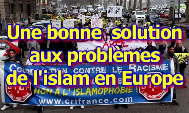 Une bonne solution aux problèmes de l'islam en Europe