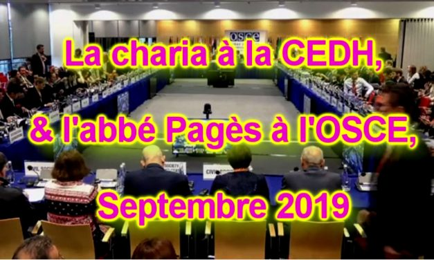 La charia à la CEDH, & l'abbé Pagès à l'OSCE, Septembre 2019