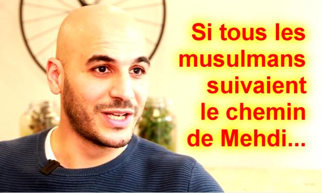 Si les musulmans suivaient le chemin de Mehdi …