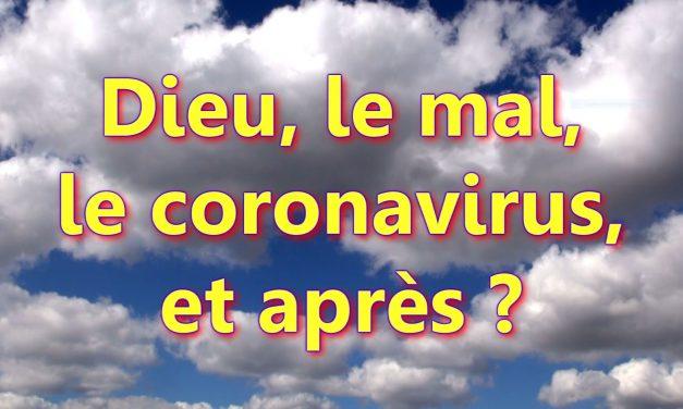 Dieu, le mal, le coronavirus, et après ?
