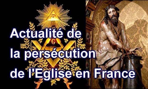 Actualité de la persécution de l'Eglise en France