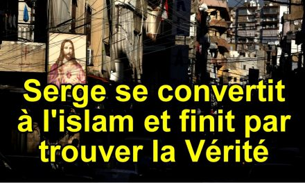 Serge se convertit à l'islam, et …