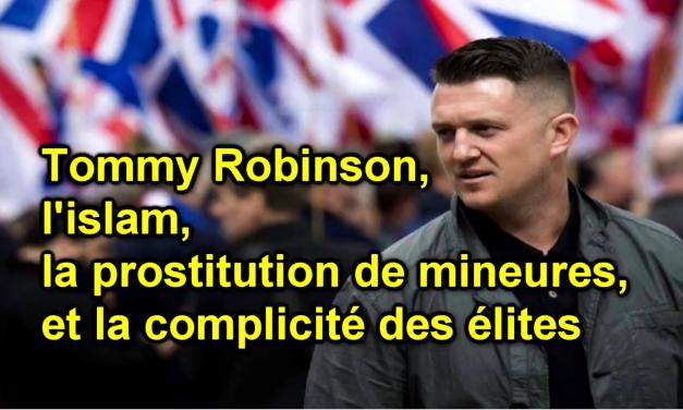 Tommy Robinson, l'islam, la prostitution de mineures, et la complicité des élites