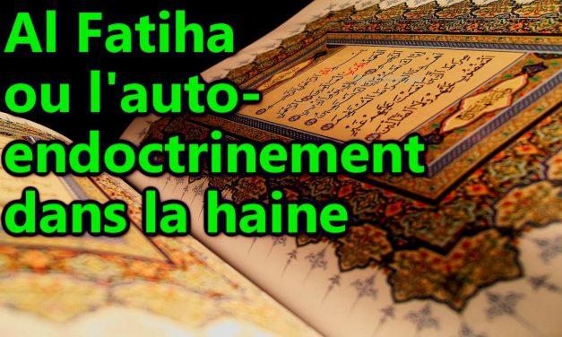 La première sourate, Al-Fatiha, ou l'endoctrinement dans la haine