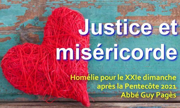 Miséricorde et Justice – Homélie pour le XXIe dimanche après la Pentecôte 2021