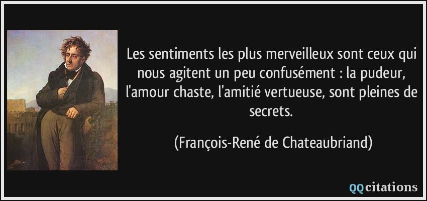 quote-les-sentiments-les-plus-merveilleux-sont-ceux-qui-nous-agitent-un-peu-confusement-la-pudeur-francois-rene-de-chateaubriand-170543